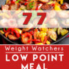 Graphic for Pinterest of 77 Low Point Weight Watchers Meals